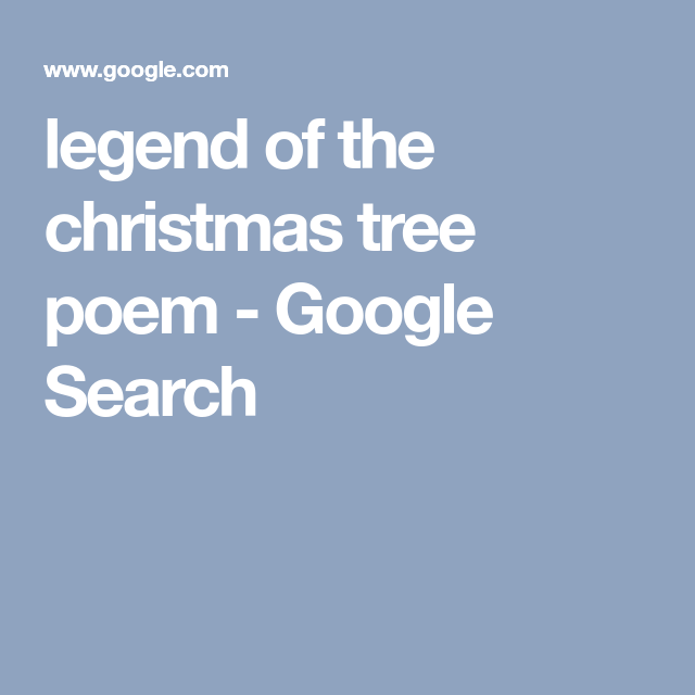Legend Of The Christmas Tree Poem: Legend Of The Christmas Tree Poem - Google Search