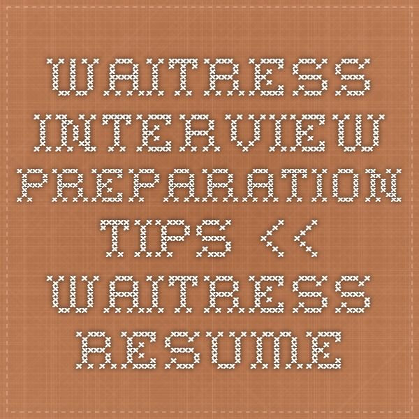 Waitress Interview Preparation Tips  Waitress Resume  Job