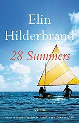28 Summers: Elin Hilderbrand: 9780316420044: Amazon.com: Books