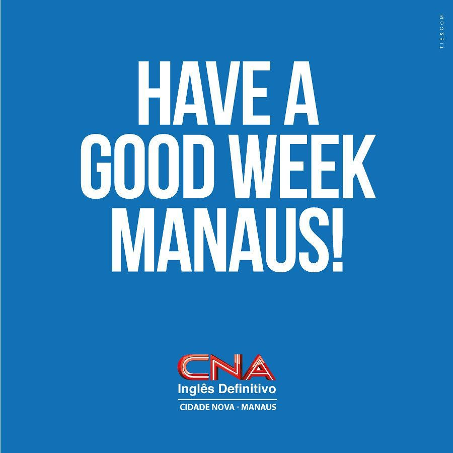 CNA deseja a todos uma excelente semana! Vamos aprender muito!  #BoaSemana #CNACidadeNova #HaveAGoodWeek by cnamanauscidadenova