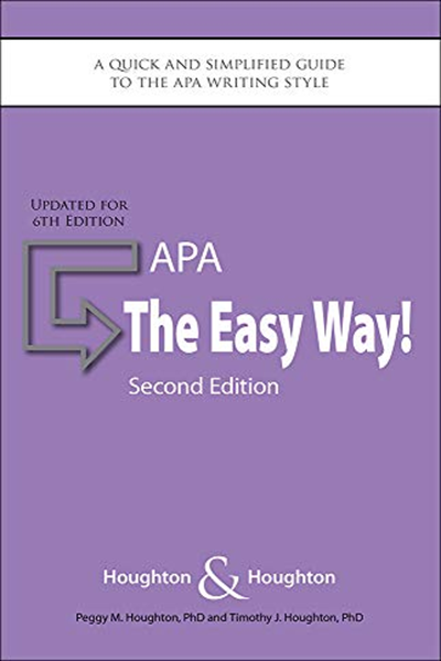 Apa The Easy Way Updated For The Apa 6th Edition By Peggy M Houghton Xanedu Publishing Inc Apa 6th Edition Good Essay Writing Styles