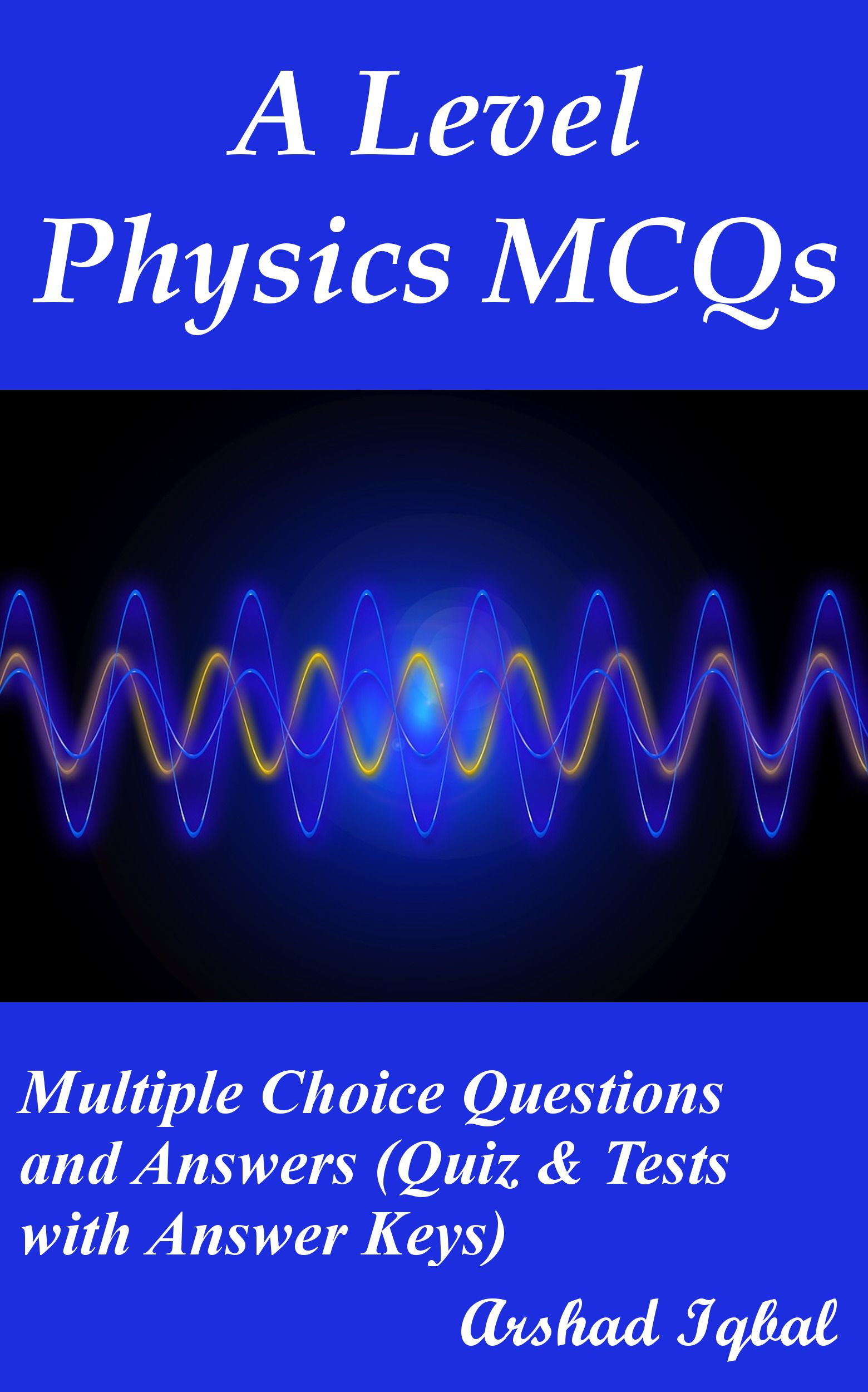 A level physics MCQs has 668 multiple choice questions  GCE physics