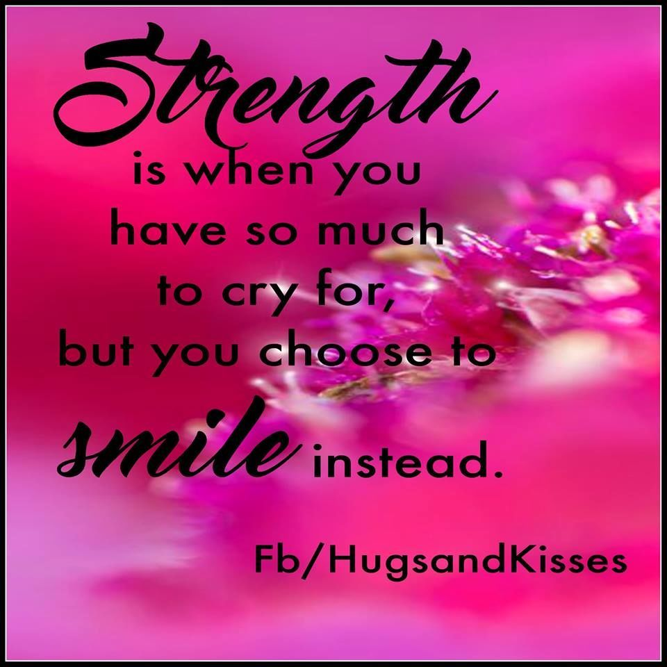 Genial Strength Is When You Have So Much To Cry For But You Smile Anyway Life Quotes  Quotes Positive Quotes Quote Beautiful Life Quote Strong Stronger Strong ...