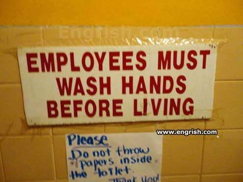 Wash hands before living...