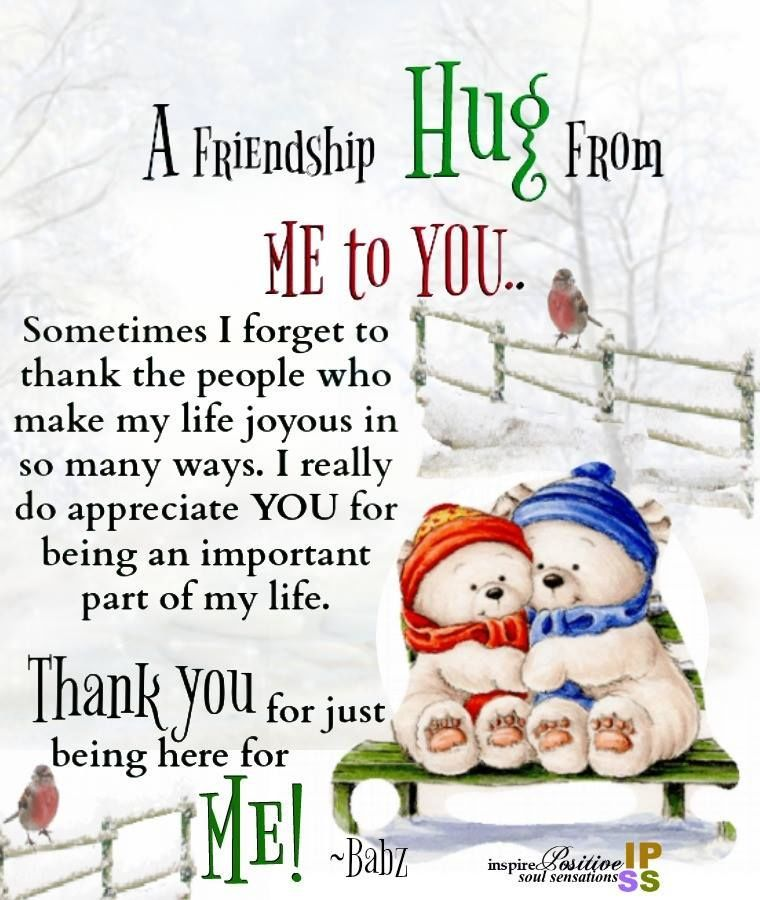 A Friendship Hug From Me To You Friend Quotes Distance Friend Birthday Quotes Special Friend Quotes