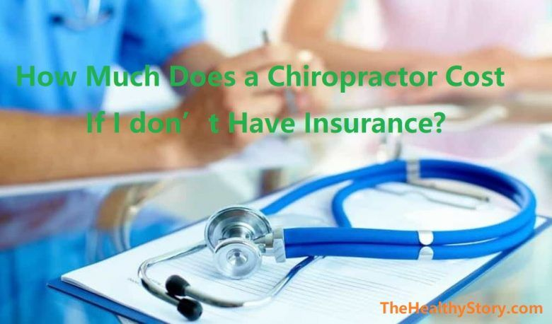 How Much Does a Chiropractor Cost If I don't Have ...
