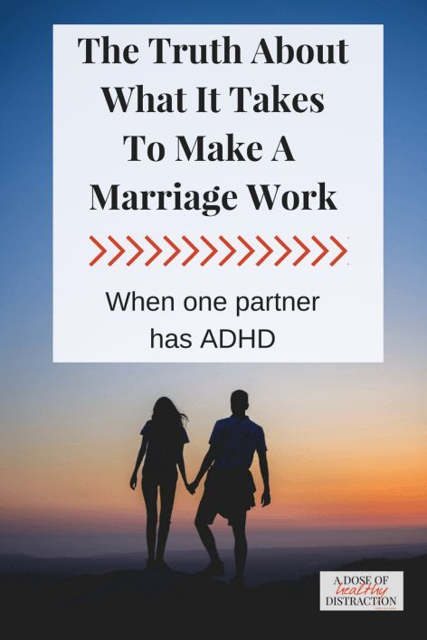 Marriage is not easy - it takes work, patience and perseverance. When one  partner is living with ADHD all of those tasks become even more difficult.