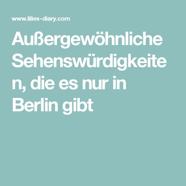 au ergew hnliche sehensw rdigkeiten die es nur in berlin gibt berlin euro trip pinterest. Black Bedroom Furniture Sets. Home Design Ideas