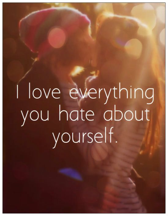 Cute Love Quote I Love Everything You Hate About Yourself Enchanting Hate Valentine Day Quotes