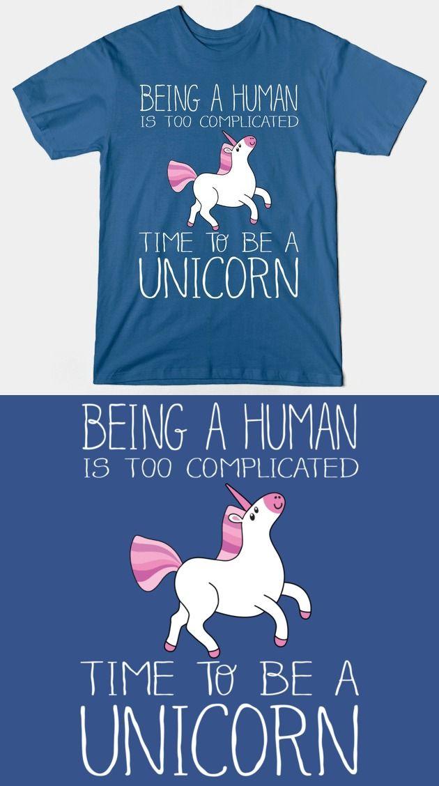 766b2711 Time To Be A Unicorn T Shirt | Funny T Shirts | Funny tee shirts, T shirt,  Cute shirts
