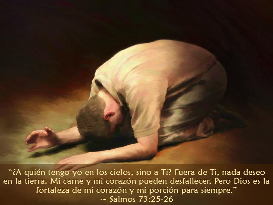 A qui n tengo yo en los cielos sino a ti fuera de ti for Fuera de ti nada deseo en la tierra