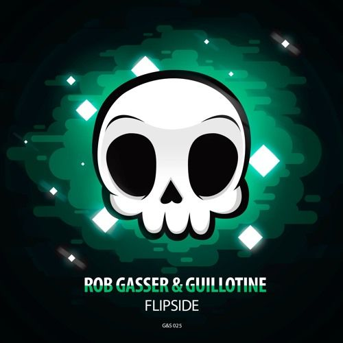 Guillotine X Rob Gasser - Flipside by Ghosts & Skulls