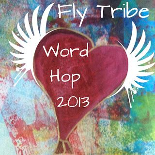 I'm participating!!  And there's a GIVEAWAY!! Come see--Jan 7..Button for the Fly Tribe Word Hop 2013