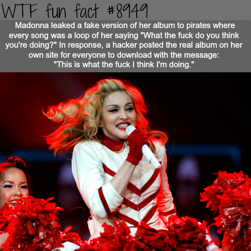 Madonna once leaked a fake version of her album to pirates - WTF fun fact