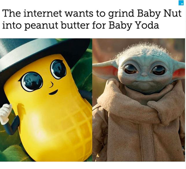 The Internet Wants To Grind Baby Nut Into Peanut Butter For Baby Yoda In 2020 Yoda Peanut Butter Peanut