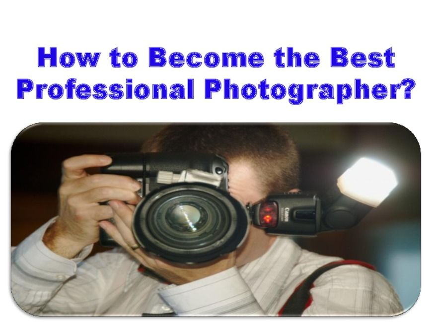 It is very much easier for the one who is totally passionate towards the photography in becoming the best and reputable photographer. If a person is very much expert in doing the video recording and understands the basic of photography can take the photos like a professional with the fullest perfection. Some of the people do the photography as been the hobby and some do the photography as their career.