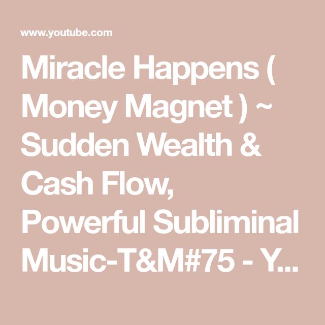 Miracle Happens ( Money Magnet ) ~ Sudden Wealth & Cash Flow