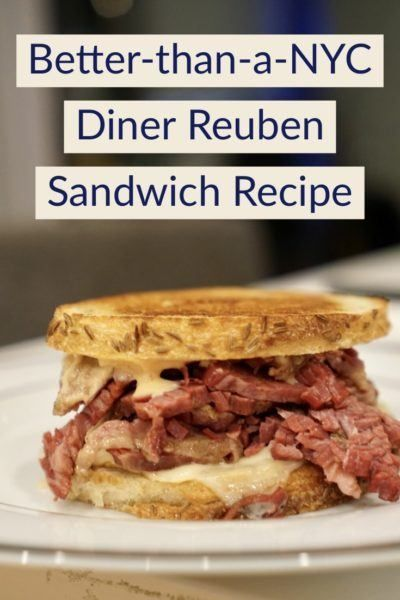 NYC Souvenir Recipe: the Better-than-a-Diner Reuben Sandwich