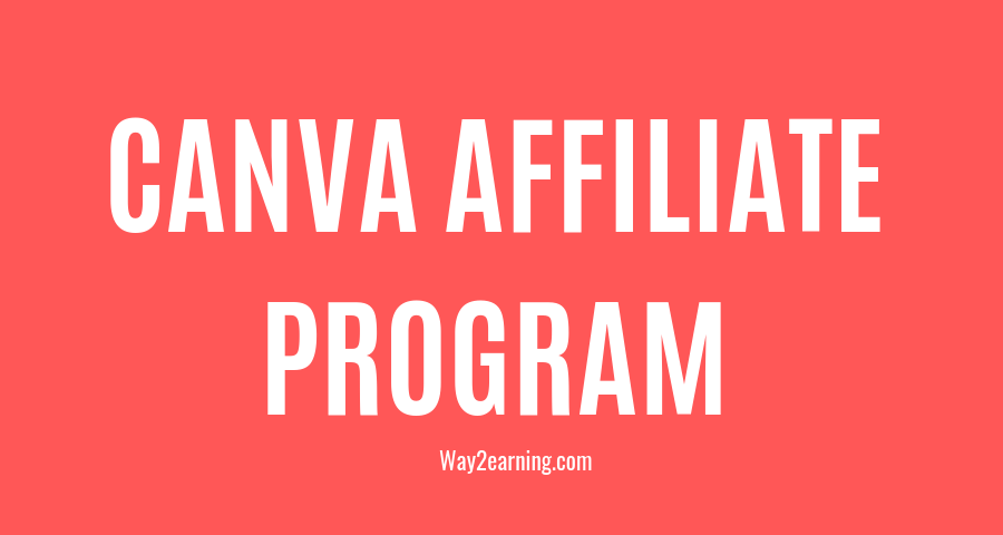 Canva Affiliate Program Join Today And Start Earning