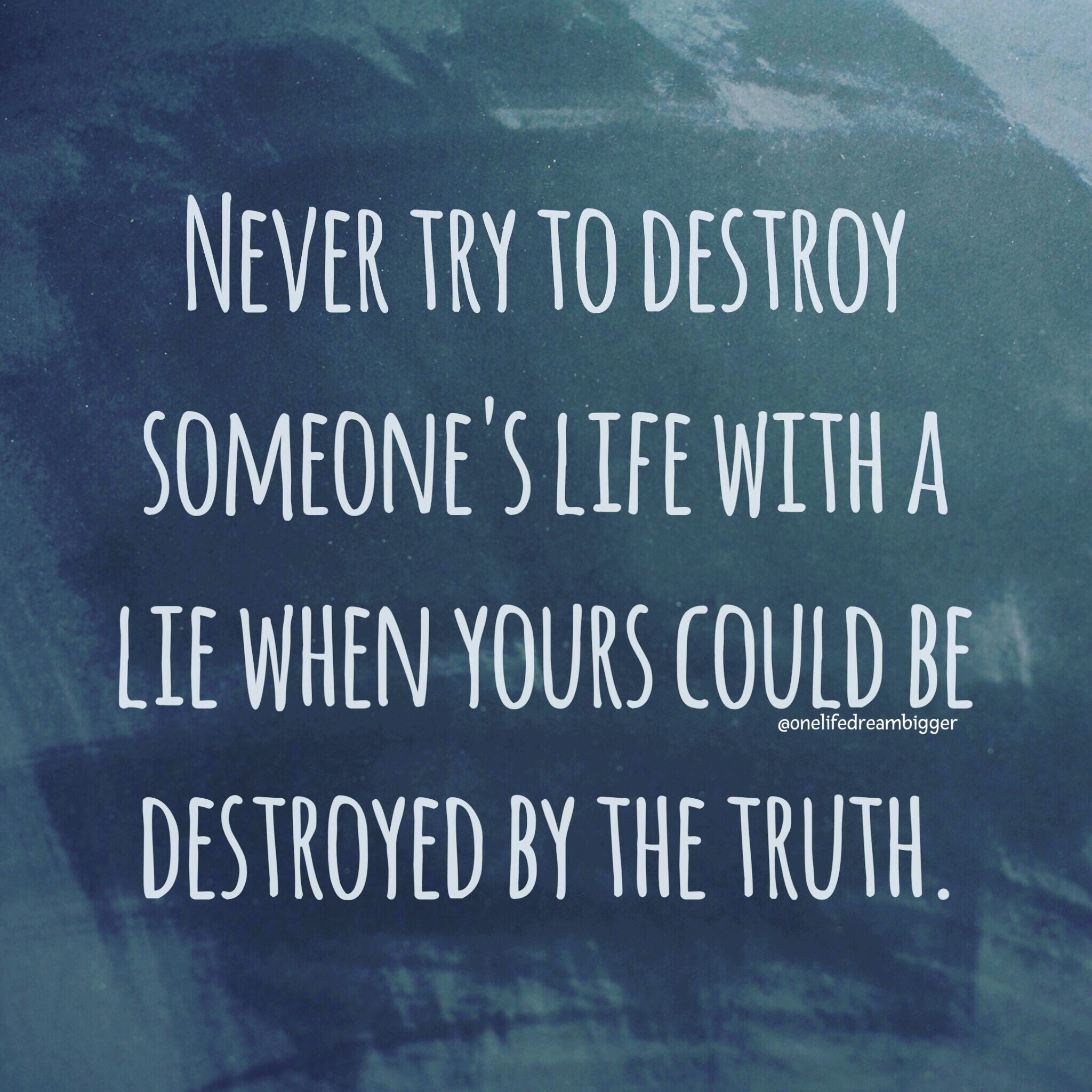 Careful With The Lies Truth Always Prevails Quotes Quotes