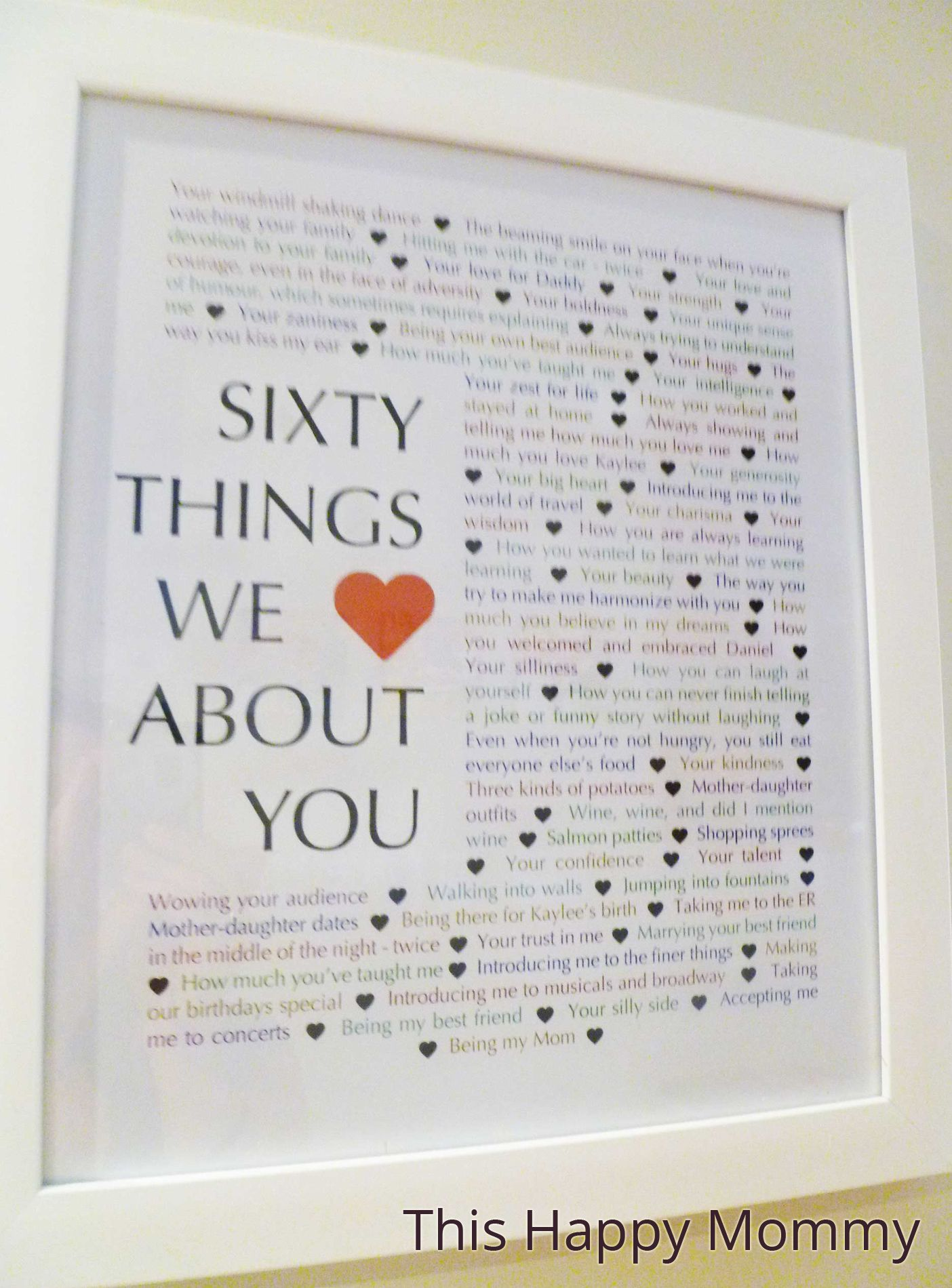 60 things we love about you milestone birthdays for Great present for mom