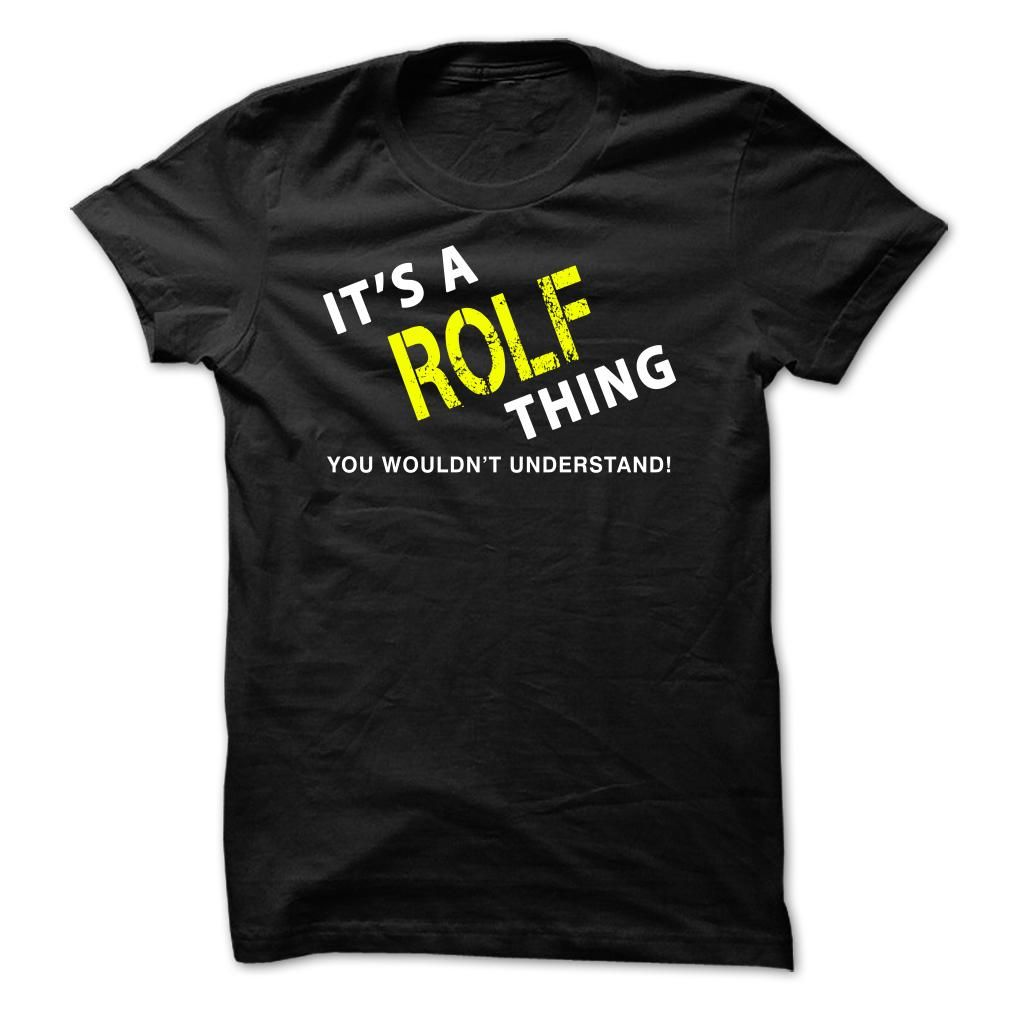 It is a ROLF ③ Thing TeeIts a ROLF Thing - You Wouldnt Understand! If Youre a ROLF, You Understand...Everyone else has no idea . These make great gifts for other family members, if you order 2 or more you save on shipping!ROLF Thing Tee