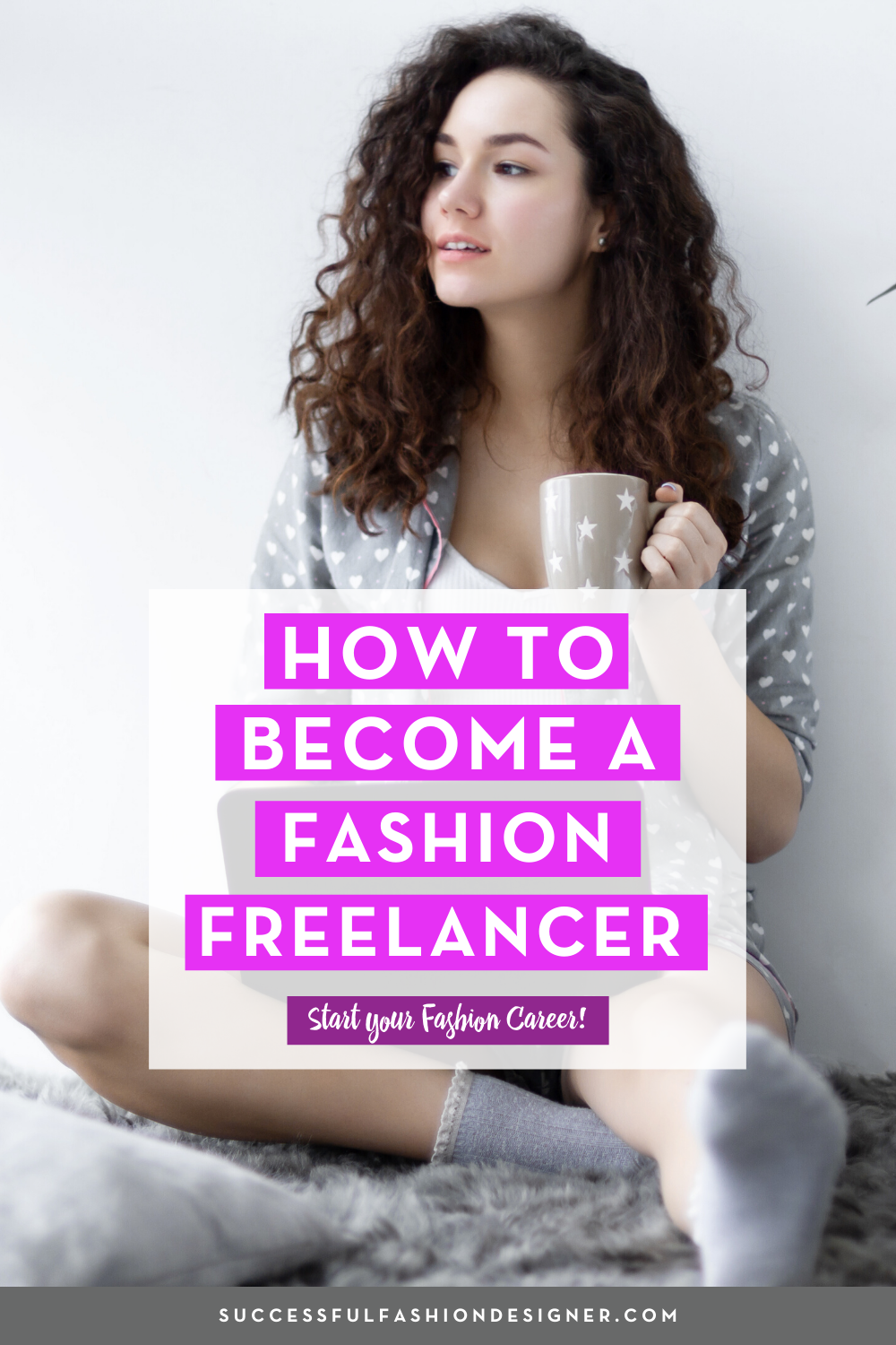 How To Become A Fashion Freelancer Career In Fashion Designing Fashion Design Jobs Fashion Design