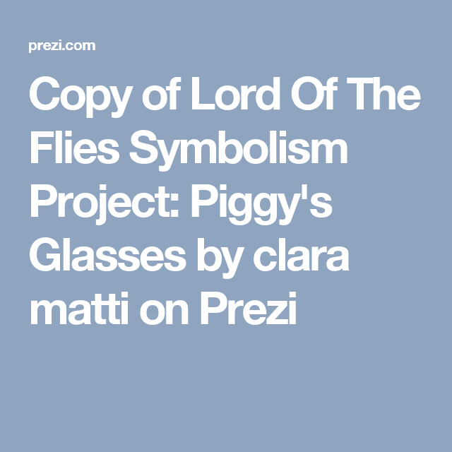 Copy Of Lord Of The Flies Symbolism Project Piggys Glasses By