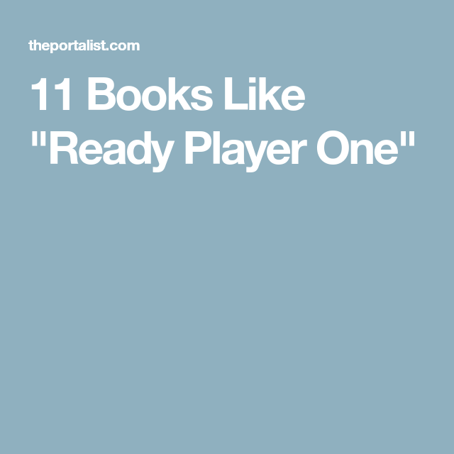 11 Books Like Ready Player One Ready Player One Player One Ready Player Two