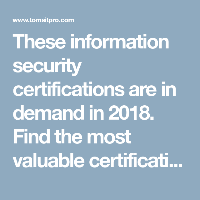 These Information Security Certifications Are In Demand In 2018