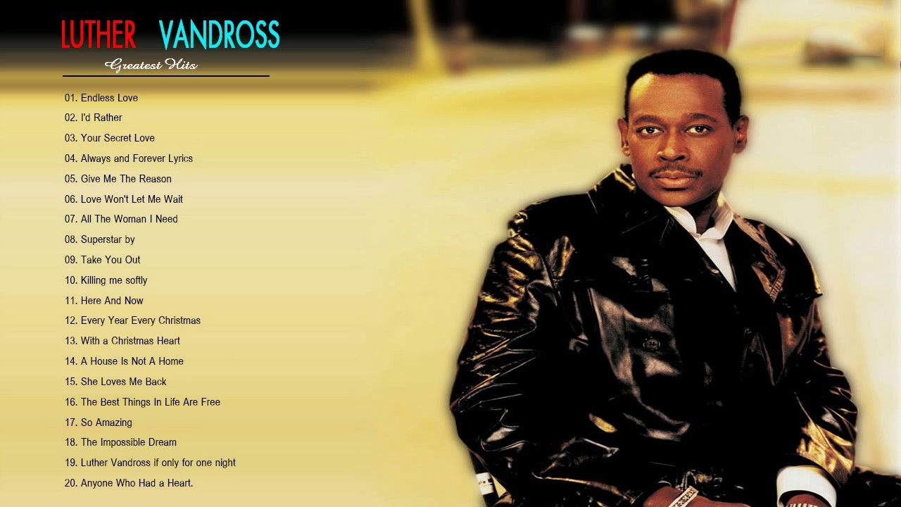 Luther Vandross Greatest Hits Best Songs Of Luther Vandross Luther Vandross Luther Vandross So Amazing Best Songs