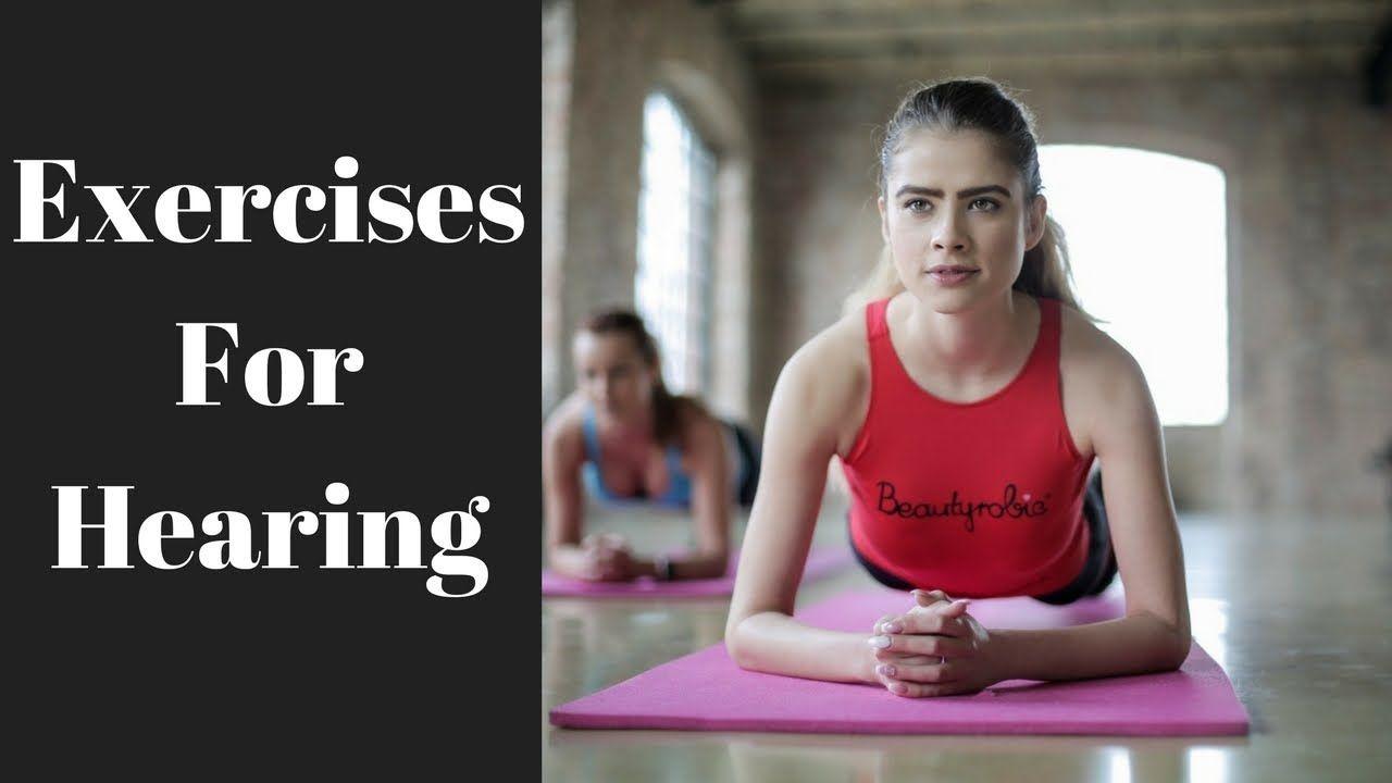3 unheard exercises to improve hearing exercise hearing