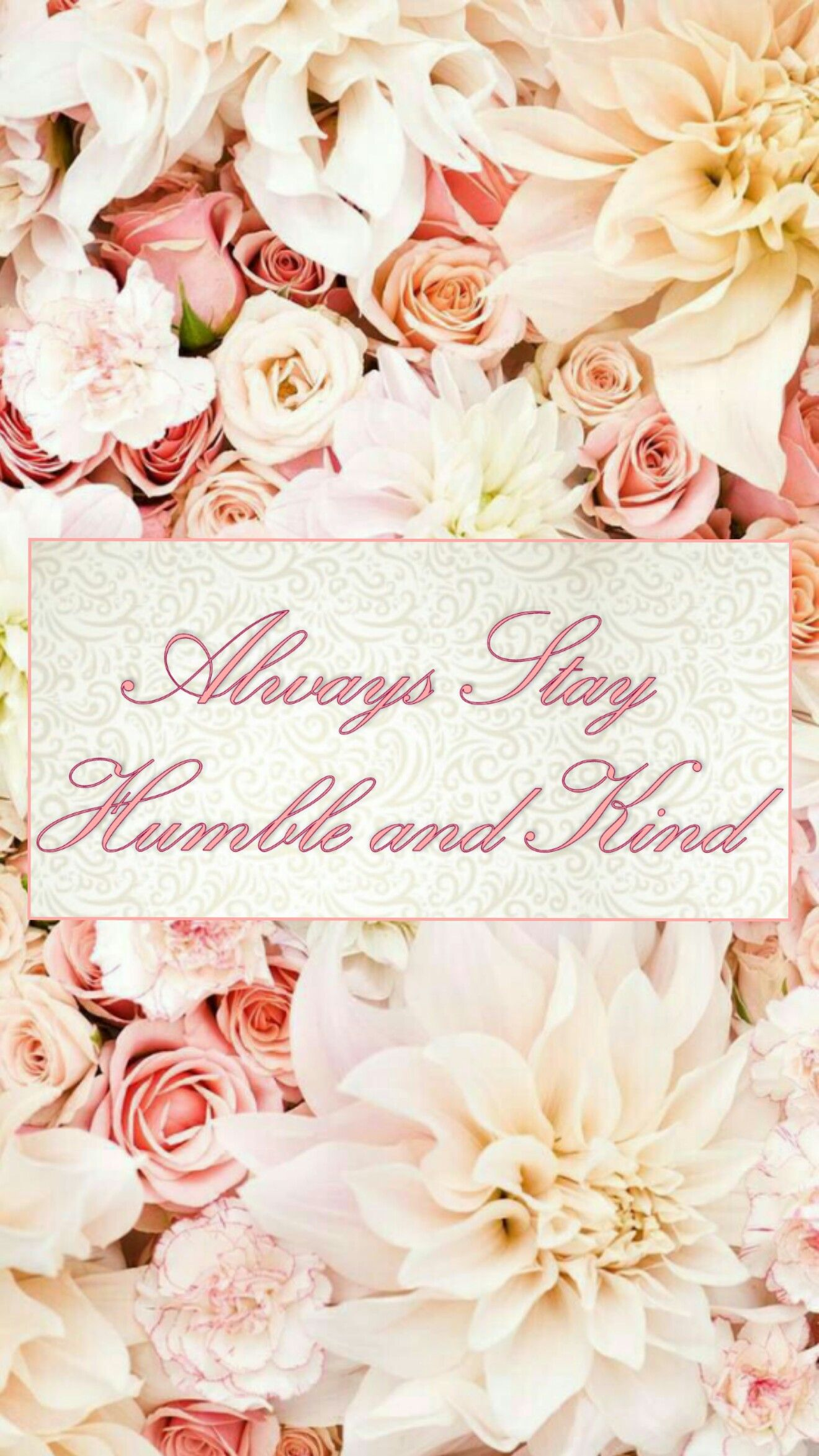 Stay humble and kind phone backgrounds fondos de - Stay humble wallpaper ...