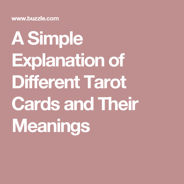 A Simple Explanation of Different Tarot Cards and Their Meanings