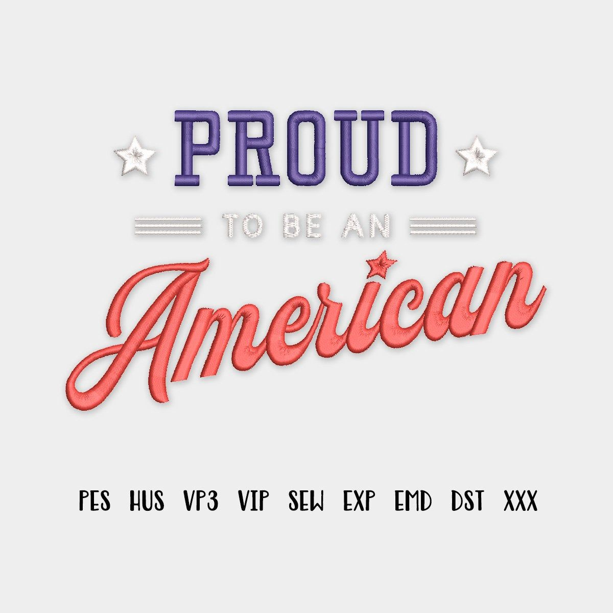 Proud To Be An American Machine Embroidery Design Pes Hus Vp3 Vip