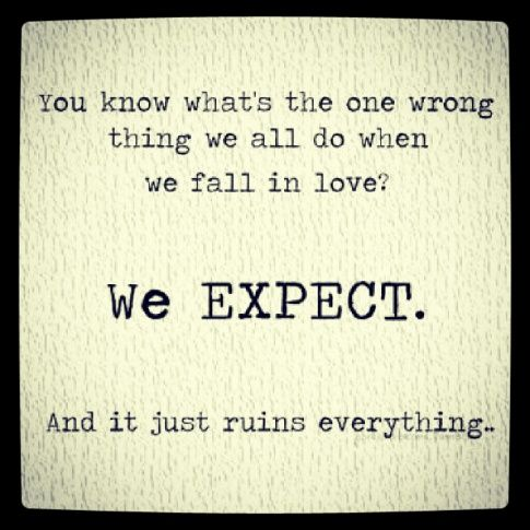 So true... and I'm always expecting too much ;)