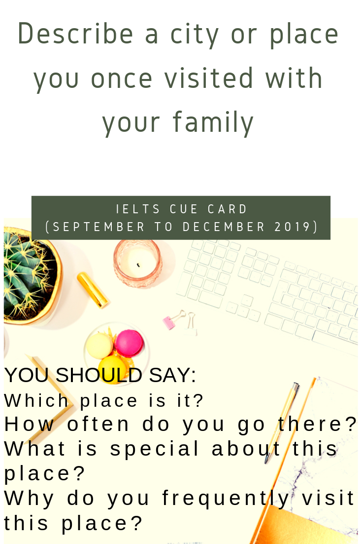 Describe A City Or Place You Once Visited With Your Family Cue Cards Ielts English Book