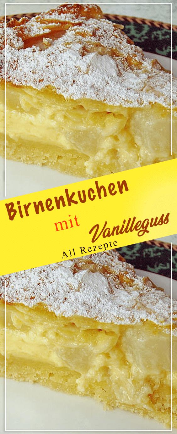 Birnenkuchen mit Vanilleguss.#Kochen #Rezepte #einfach #köstlich