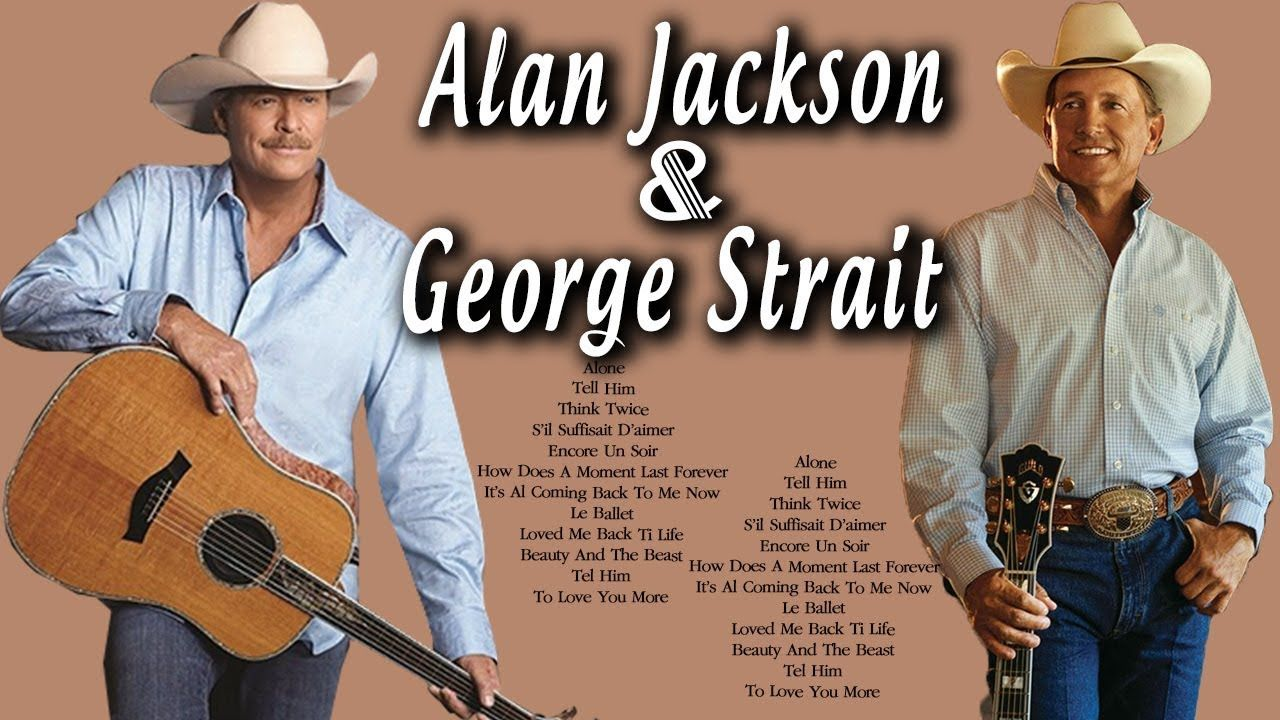 George Strait Alan Jackson Greatest Hits Full Album Best Of