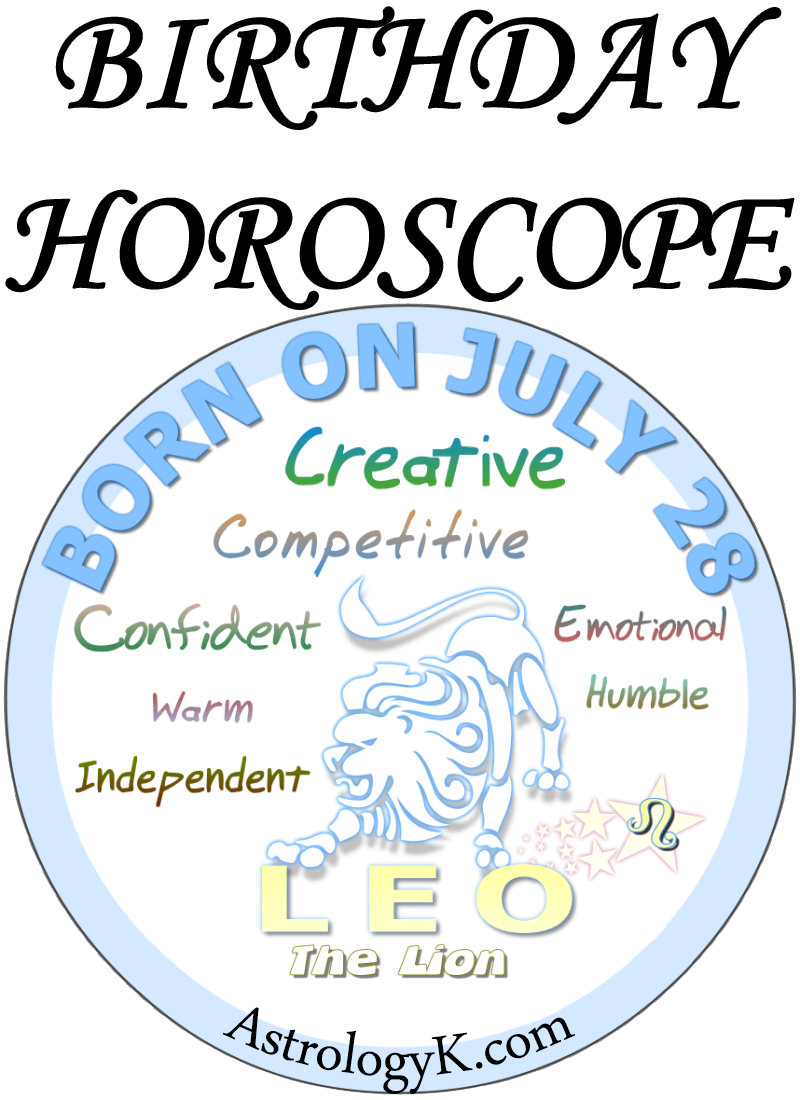 July 28 Birthday Horoscope Birthday Horoscope Horoscope Birthday Personality