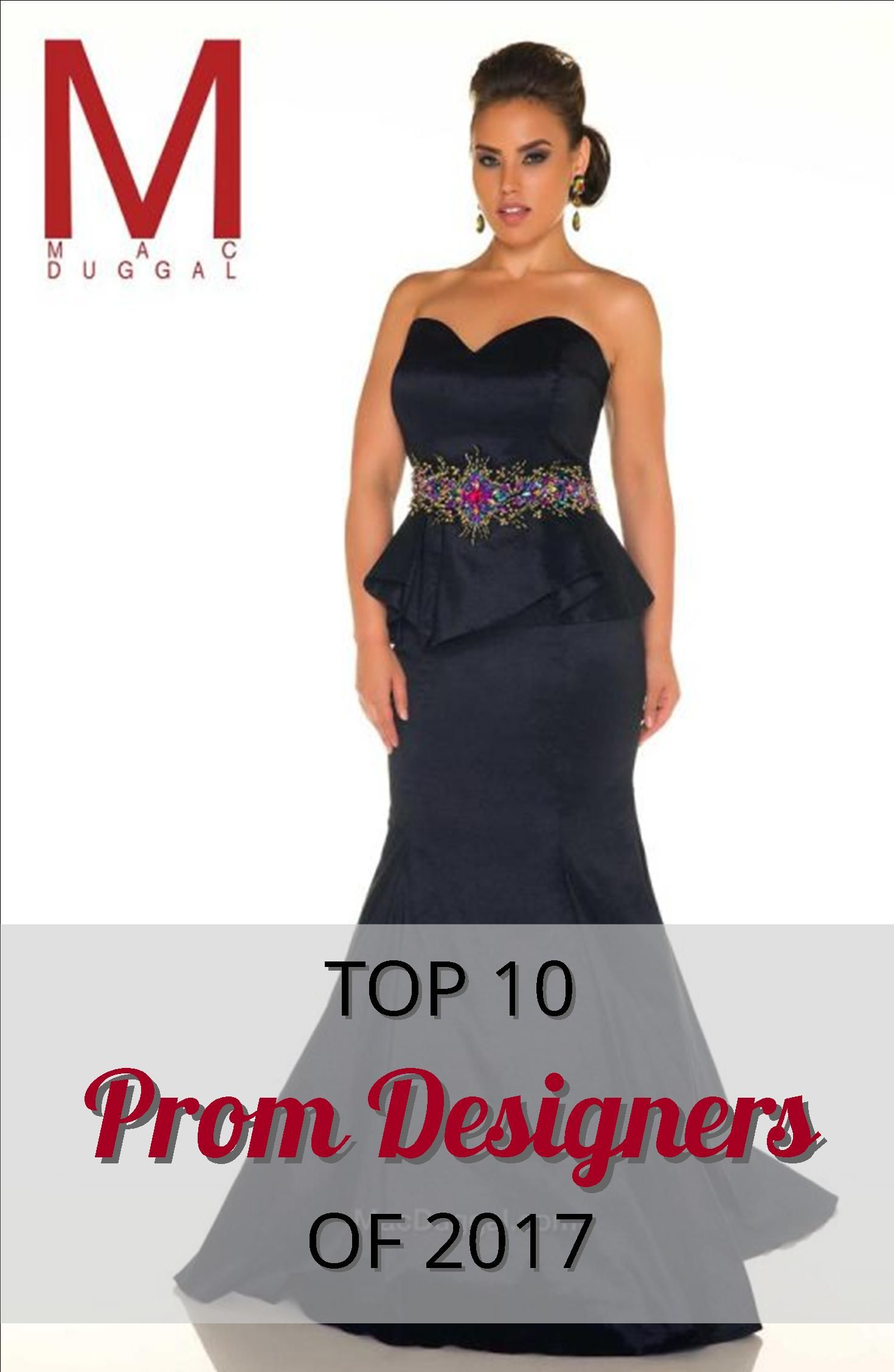 Top 10 Prom Designers Of 2017 Prom Dresses Pinterest