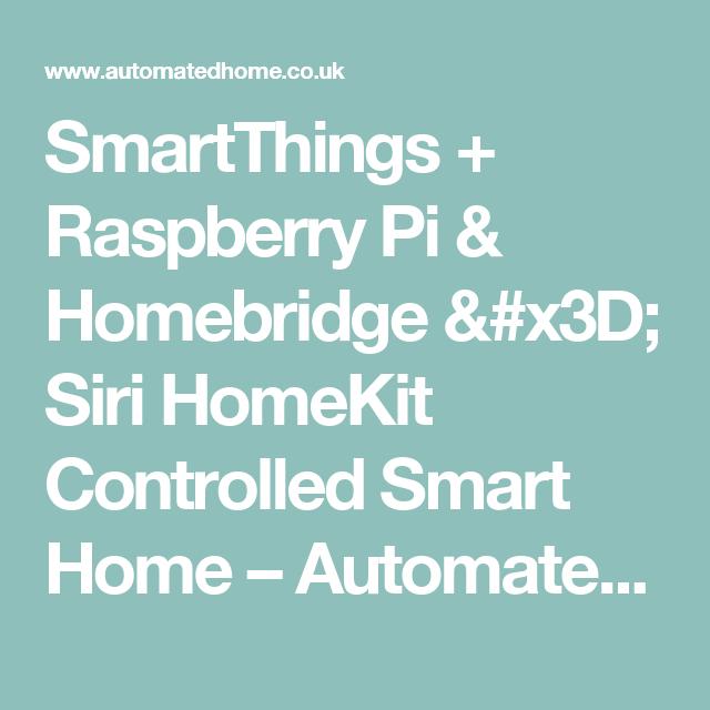 smartthings raspberry pi homebridge siri homekit controlled