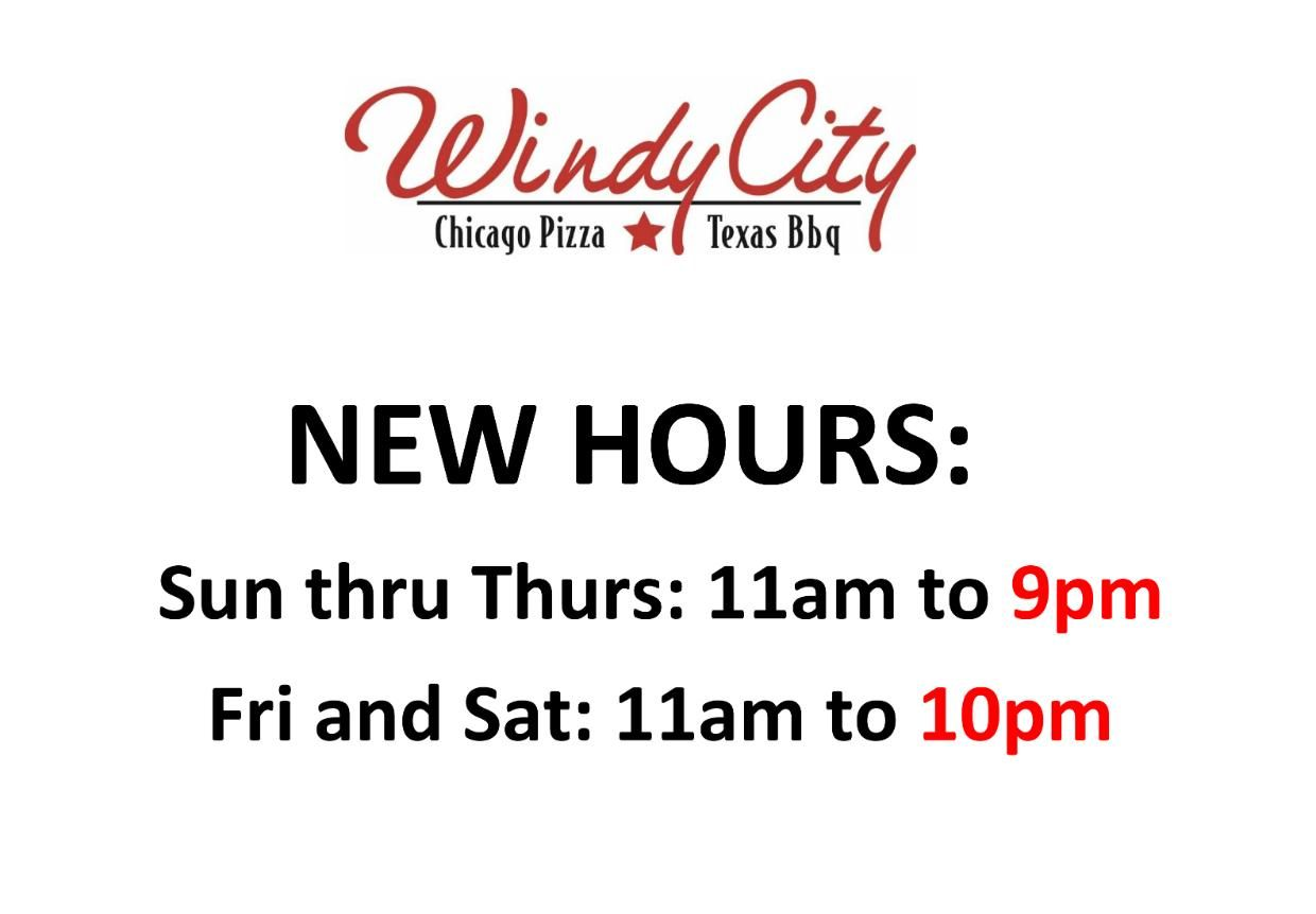 Windy City S Hours Have Changed We Will Now Be Open 11am 9pm