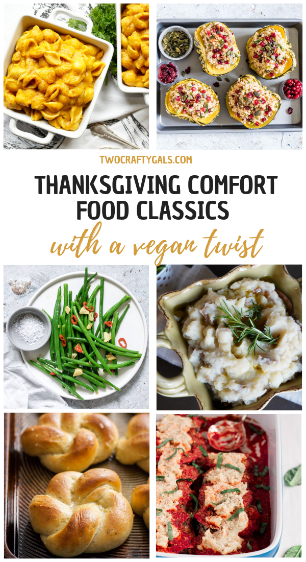 Thanksgiving Comfort Food Classics With A Vegan Twist Thanksgiving Dinner Recipes Vegan Thanksgiving Dinner Comfort Food