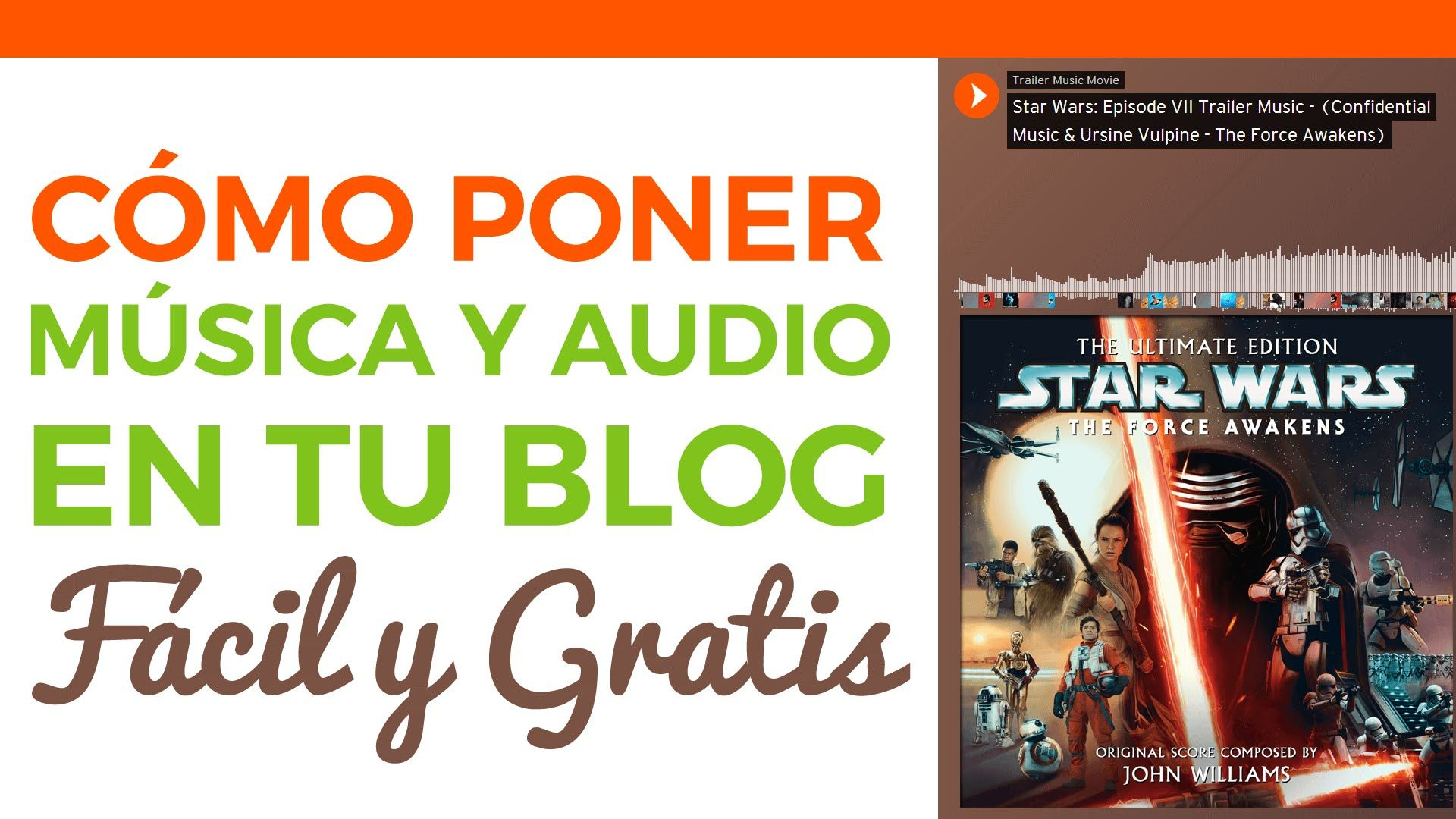 Cómo Poner Música Y Audio En Tu Blog Blog Force Awakens Star Wars