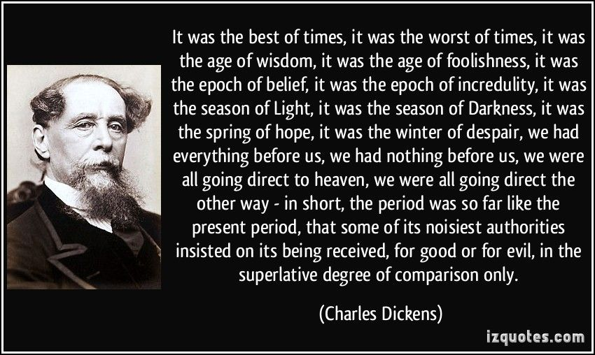 Quote It Was The Best Of Times It Was The Worst Of Times It Was The Age Of Wisdom It Was The Age Of Charles Dickens Charles Dickens Quotes Famous Quotes Quotes
