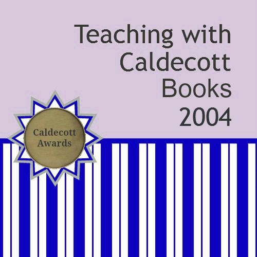 Continuing Blog Post Series: Teaching Resources for Caldecott Books 2004
