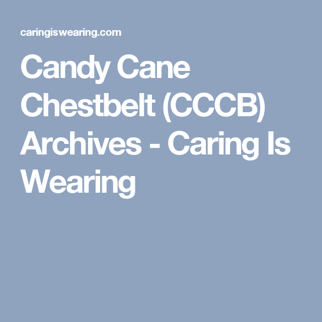 Candy Cane Chestbelt (CCCB) Archives - Caring Is Wearing