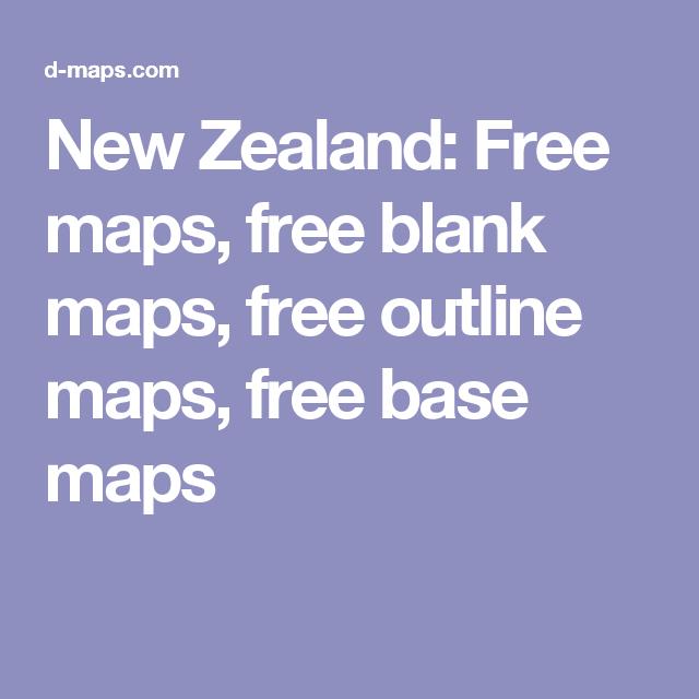New Zealand Free Maps Free Blank Maps Free Outline Maps Free - Free blank maps