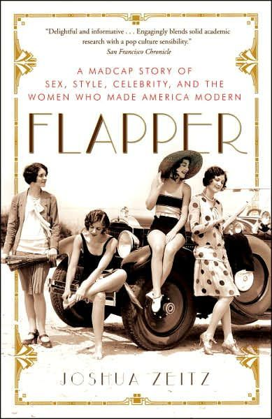 Flapper: A Madcap Story of Sex, Style, Celebrity,